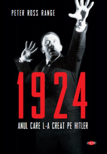 1924, anul care l-a creat pe Hitler. Vol. 125