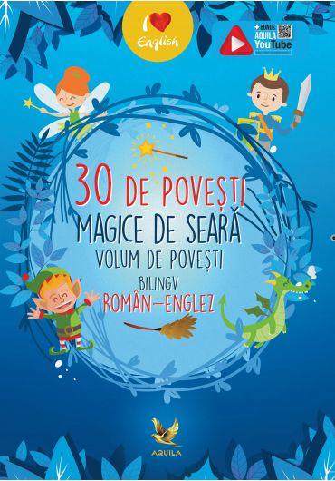 30 de povesti magice de seara. Volum de povesti bilingv RO-EN