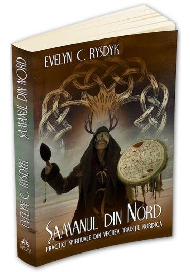 Samanul din Nord. Practici spirituale din traditia nordica