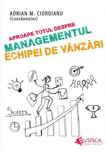 Aproape totul despre managementul echipei de vanzari