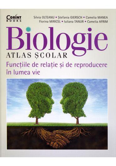 Biologie. Atlas scolar. Functiile de relatie si de reproducere in lumea vie