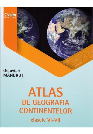 Atlas de geografia continentelor. Clasele VI-VII