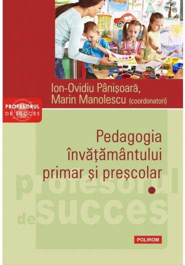 Pedagogia invatamantului primar si prescolar. Vol. I