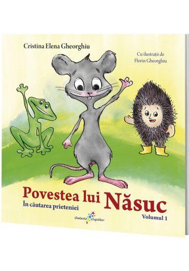 Povestea lui Nasuc, volumul I. In cautarea prieteniei