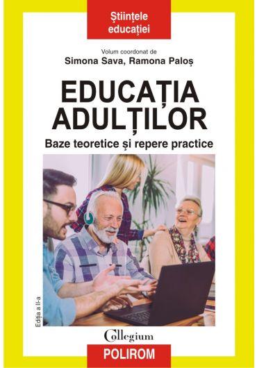 Educatia adultilor. Baze teoretice si repere practice. Editia a II-a