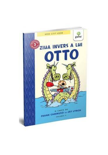 Ziua invers a lui Otto. Volumul II