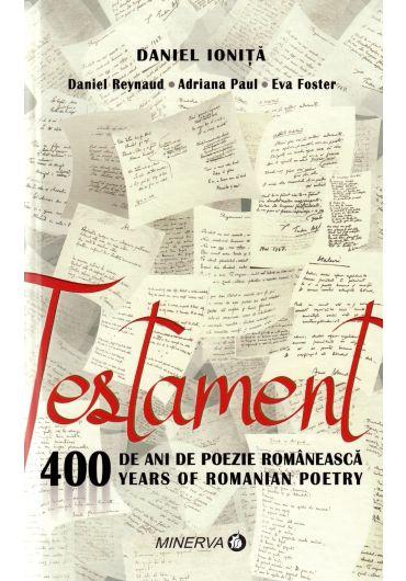 Testament. 400 de ani de poezie romaneasca