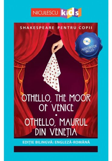 Othello, the Moor of Venice/Othello, maurul din Venetia + CD