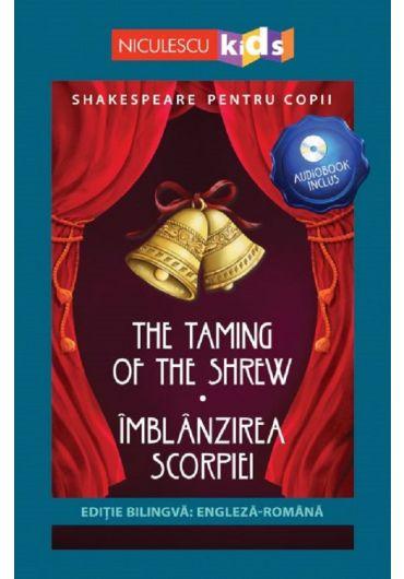 The Taming of The Shrew/Imblanzirea scorpiei + CD