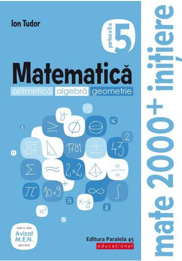 Matematica. Algebra, geometrie. Caiet de lucru. Clasa a V-a. Initiere. Partea a II-a