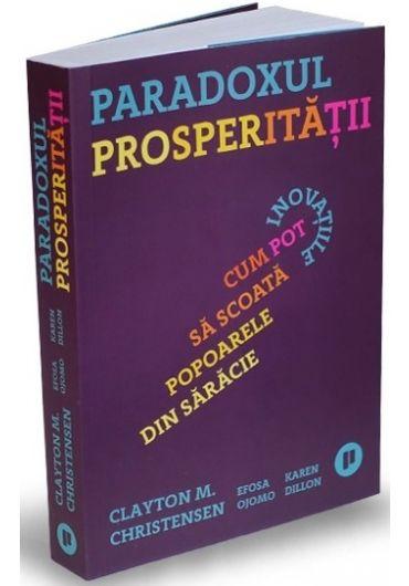Paradoxul Prosperitatii. Cum pot inovatiile sa scoata popoarele din saracie