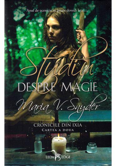 Studiu despre magie. Cronicile din Ixia. Volumul II