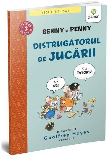 Benny si Penny. Distrugatorul de jucarii. Volumul III
