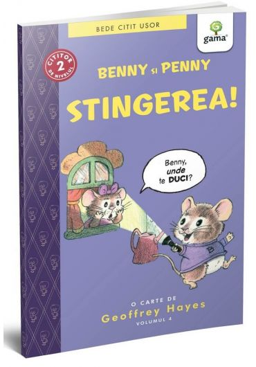 Benny si Penny. Stingerea! Volumul IV