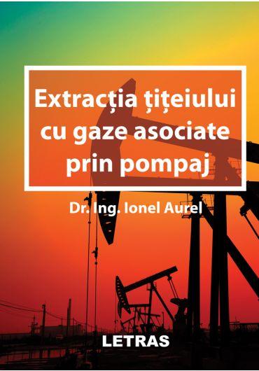 Extractia titeiului cu gaze asociate prin pompaj