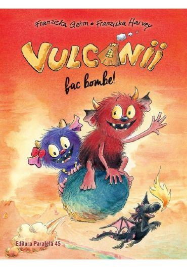 Vulcanii fac bombe!
