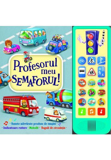 Profesorul meu semaforul! Carte cu sunete