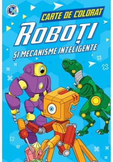 Roboti si mecanisme inteligente. Carte de colorat