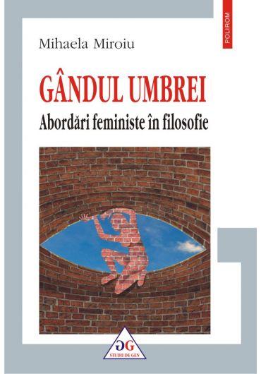 Gandul umbrei. Abordari feministe in filosofie