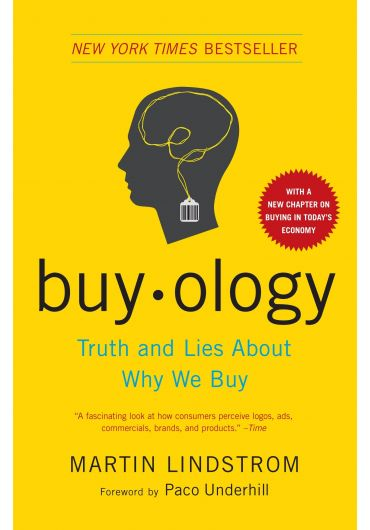 Buyology. Truth and lies about why we buy