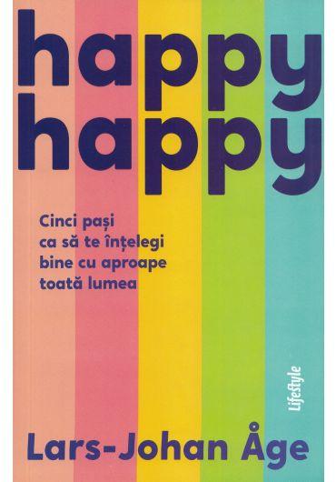 Happy happy. Cinci pasi ca sa te intelegi bine cu aproape toata lumea