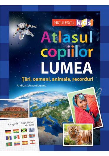 Atlasul copiilor. Lumea, tari, oameni