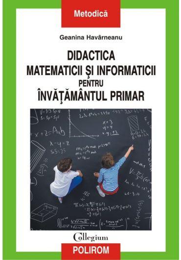 Didactica matematicii si informaticii pentru invatamantul primar