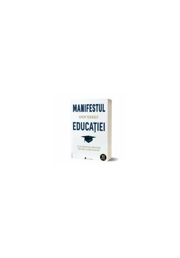 Manifestul educatiei. Cum putem deveni mentori pentru copiii nostri
