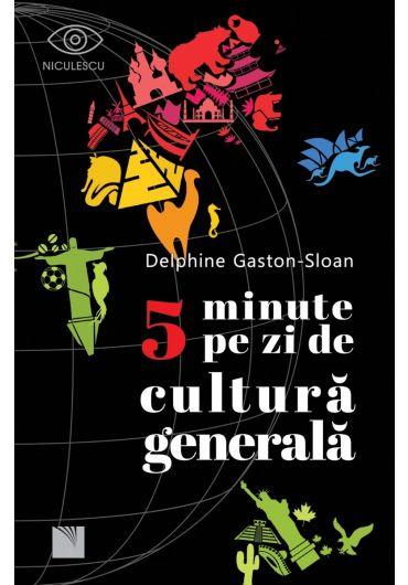 5 Minute pe zi de cultura generala