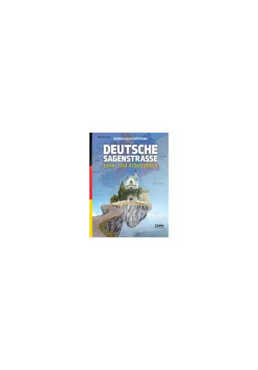 Deutsche Sagenstrasse. Lese- und Arbeitsbuch