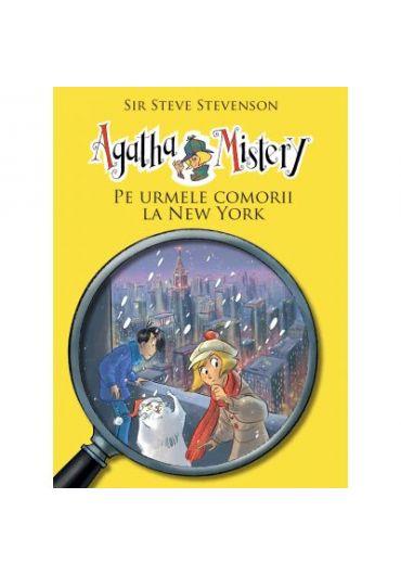 Agatha Mistery. Pe urmele comorii la New York, volumul 6