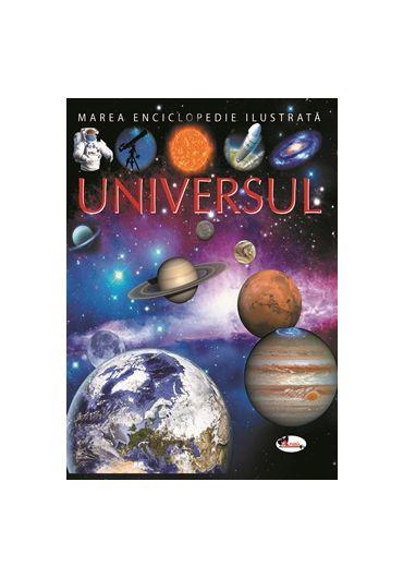 Marea enciclopedie ilustrata. Universul