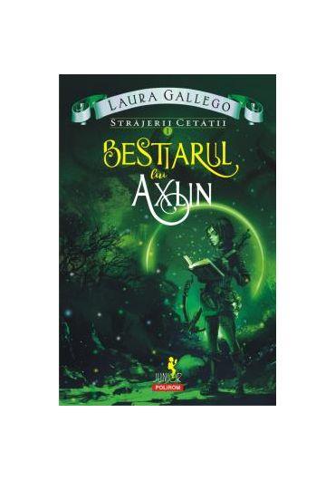 Strajerii cetatii - Bestiarul Lui Axlin