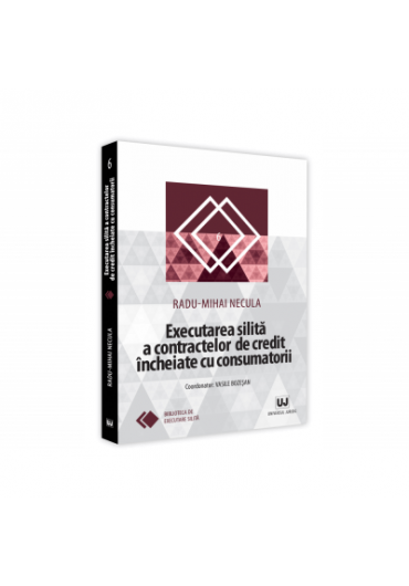 Executarea silita a contractelor de credit incheiate cu consumatorii