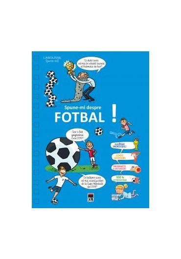Spune-mi despre fotbal!