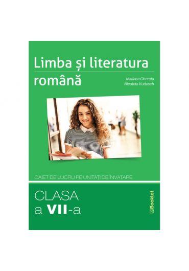 Limba si literatura romana. Caiet de lucru pe unitati de invatare clasa a VII-a