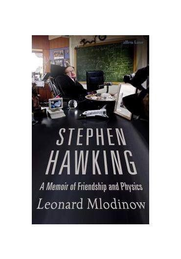 Stephen Hawking - A Memoir of Friendship and Physics