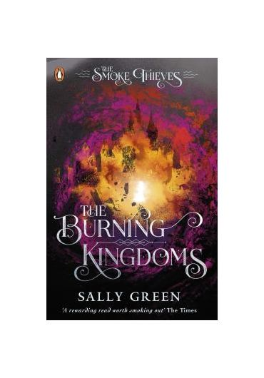 Burning Kingdoms -The Smoke Thieves Book 3