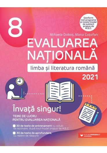 Evaluare Nationala 2021. Limba si literatura romana, clasa a VIII-a