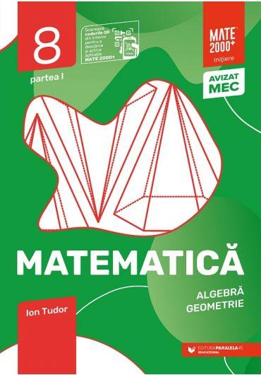 Matematica. Algebra, geometrie. Caiet de lucru. Clasa a VIII-a. Initiere. Partea I
