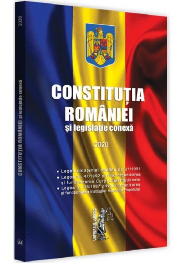 Constitutia Romaniei si legislatie conexa 2020