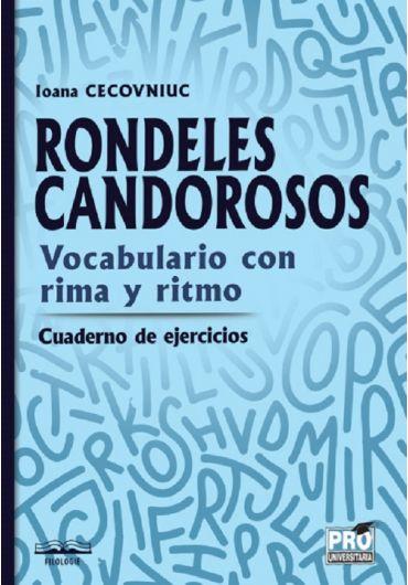 Rondeles candorosos. Vocabulario con rima y ritmo. Cuaderno de ejercicios