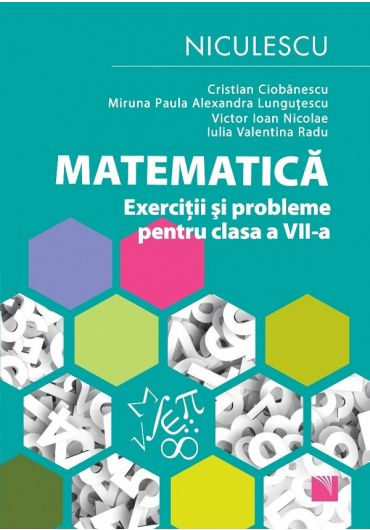 Matematica. Exercitii si probleme. Clasa A VII-a