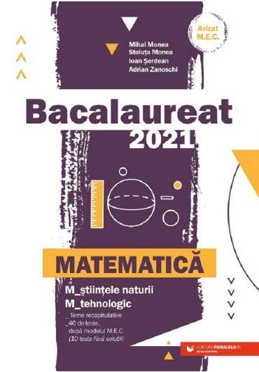 Bacalaureat 2021. Matematica M Stiintele naturii, M Tehnologic