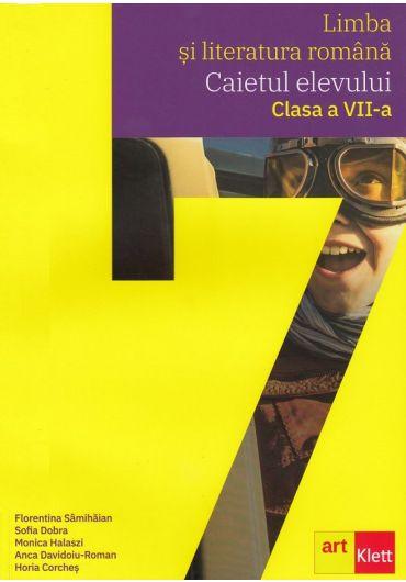 Limba si literatura romana. Caietul elevului, clasa a VII-a