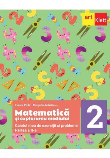 Matematica si explorarea mediului. Caietul meu de exercitii si probleme, clasa a II-a, partea a II-a