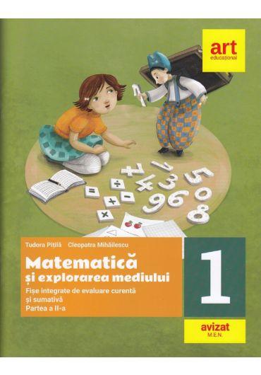 Matematica si explorarea mediului. Fise integrate de evaluare curenta si sumativa, clasa a I-a, partea a II-a