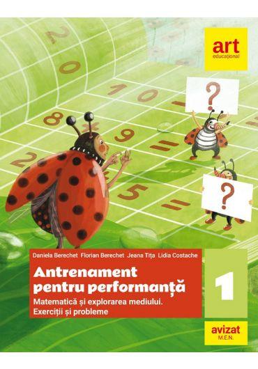 Matematica si explorarea mediului. Antrenament pentru performanta. Exercitii si probleme, clasa a I-a
