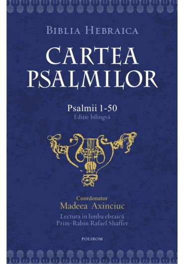 Cartea psalmilor. Psalmii 1-50, volumul I