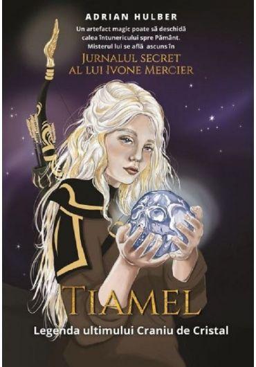 Tiamel. Legenda ultimului Craniu de Cristal